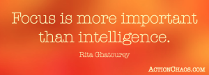 Focus is more important than intelligence